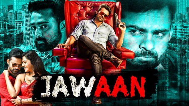 Jawaan (2018) New Released Hindi Dubbed Full Movie   Sai Dharam Tej, Mehreen Pirzada, Prasanna