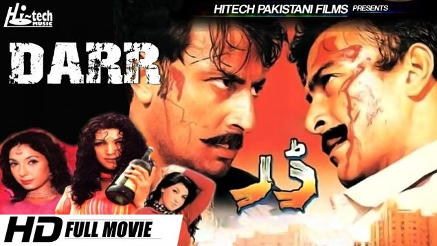 DARR (FULL MOVIE) – SHAN & BABAR ALI – OFFICIAL PAKISTANI MOVIE