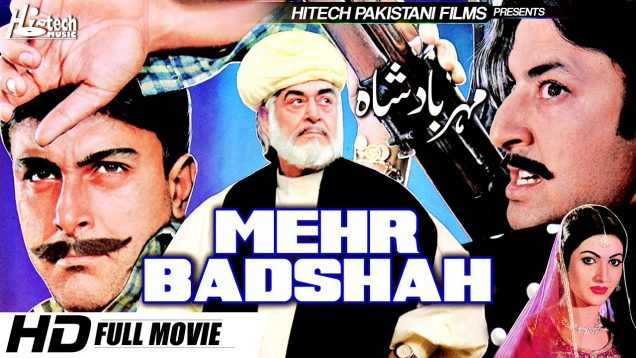 MEHAR BADSHAH (FULL MOVIE) – SHAN, SANA & YOUSAF KHAN – OFFICIAL PAKISTANI MOVIE