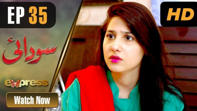 Pakistani Drama | Sodai – Episode 35 | Express Entertainment Dramas | Hina Altaf, Asad Siddiqui