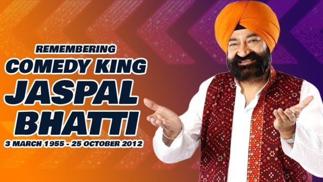 Remembering – Jaspal Bhatti – A Tribute To Comedy King (3rd March 1955 – 25th Oct. 2012)