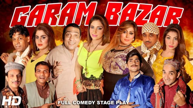 GARAM BAZAR (FULL DRAMA) – 2018 NEW PAKISTANI COMEDY STAGE DRAMA (PUNJABI) – HI-TECH MUSIC