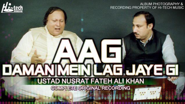 AAG DAMAN MEIN LAG JAYE GI || NUSRAT FATEH ALI KHAN || BEST QAWWALI || HI-TECH MUSIC