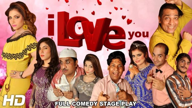 I LOVE YOU (FULL DRAMA) – NEW PAKISTANI COMEDY PUNJABI STAGE DRAMA – HI-TECH MUSIC