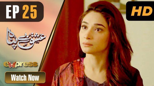 Pakistani Drama | Ishq Bepanah – Episode 25 | Express TV Dramas | Shameen, Azeeka Daniel, Rana Majid