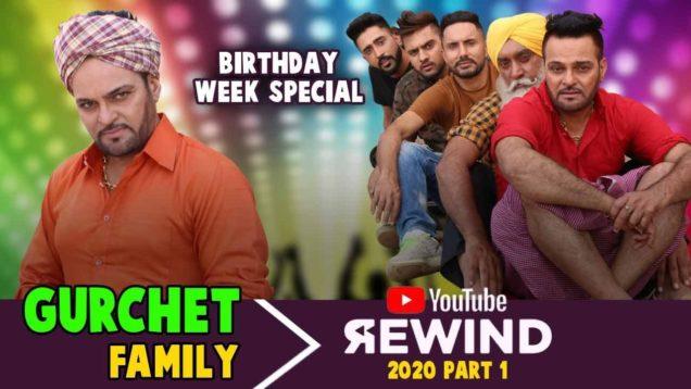 Gurchet Family Youtube Rewind 2020 Part 1 – Punjabi Comedy Star Gurchet Birthday Week Special