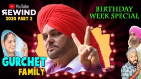 Gurchet Family Youtube Rewind 2020 Part 2 – Punjabi Comedy Star Gurchet Birthday Week Special