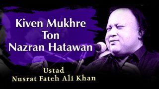 Kiven Mukhre Ton Nazran Hatawan #StayHome Enjoy this wonderful song sung by Nusrat Fateh Ali Khan