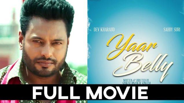 YAAR BELLY ( Full Film ) – Dev Kharoud   Sabby Suri   Latest Punjabi Film 2020   New Punjabi Movie