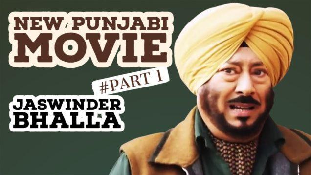 Jaswinder Bhalla – New Punjabi Movie | Part 1 | Lates Punjabi Comedy Movies
